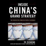 Inside Chinas Grand Strategy
