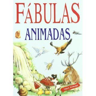 Fabulas animadas / Animated Fables Sobre Animales / About Animals (Spanish Edition) Various Authors 9788476308998 Books