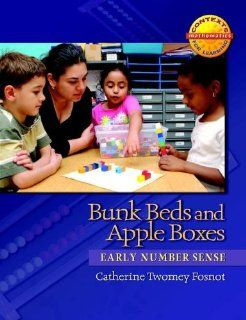 Bunk Beds and Apple Boxes: Early Number Sense (Contexts for Learning Mathematics, Grades K 3: Investigating Number Sense, Addition, and Subtraction): Catherine Twomey Fosnot: 9780325010069: Books