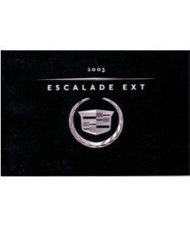 2003 CADILLAC ESCALADE EXT Owners Manual User Guide