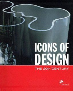 Icons of Design: The 20th Century: Volker Albus, Reyer Kras, Jonathan M. Woodham: 9783791331737: Books