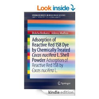 Adsorption of Reactive Red 158 Dye by Chemically Treated Cocos Nucifera L. Shell Powder: Adsorption of Reactive Red 158 by Cocos Nucifera L. (SpringerBriefsin Green Chemistry for Sustainability) eBook: Ackmez Mudhoo: Kindle Store