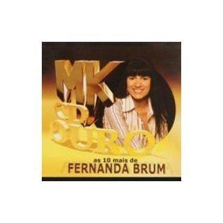 Cd   Mk De Ouro   Fernanda Brum: Music