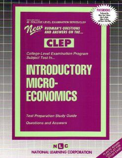 INTRODUCTORY MICROECONOMICS (PRINCIPLES OF) (College Level Examination Series) (Passbooks) (COLLEGE LEVEL EXAMINATION SERIES (CLEP)): Jack Rudman: 9780837353401: Books