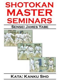 Shotokan Master Seminars: Kata: Kanku Sho: James Yabe, Marilyn Hassell:  Instant Video