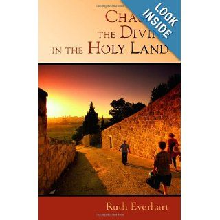 Chasing the Divine in the Holy Land Ruth Everhart 9780802869074 Books