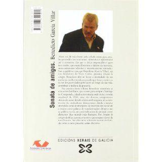 Sonata de amigos / Friends Sonata (Edicion Literaria Cronica) (Spanish Edition): Benedicto Garcia Villar: 9788497829441: Books