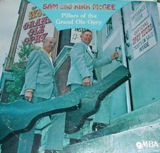 Sam & Kirk McGee   Pillars of the Grand Ole Opry LP Music