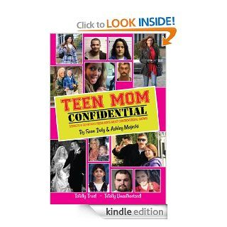 Teen Mom Confidential Secrets & Scandals From MTV's Most Controversial Shows eBook Ashley Majeski, Sean Daly Kindle Store
