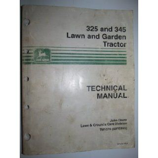 John Deere 325 & 345 Lawn Garden Tractor Technical Service Manual John Deere Books