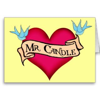 """Mr. Candle""  Custom Heart & Banner Tattoo Gifts Greeting Card"