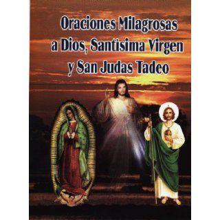 Oraciones Milagrosas a Dios, Sant�sima Virgen Y San Judas Tadeo: Publicaciones Gomez: Books