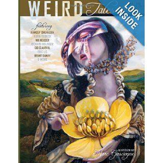 Weird Tales 358: Ann VanderMeer, Genevieve Valentine, Robert A. Kowal, Cynthia Ward, Carrie Ann Baade, Ramsey Shehadeh, Karin Tidbeck, Nik Houser, Richard Holinger, Gio Clairval, Eric Lis, Brant Danay, Kenneth Hite: 9781434436849: Books