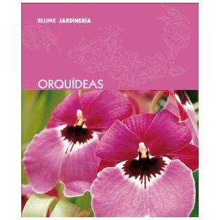 Orquideas (Blume jardineria) (Spanish Edition) Murdoch Books 9788480766913 Books
