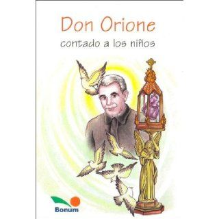 Don Orione contado a los ninos / Don Orione told to children (Fe Infantil) (Spanish Edition): Equipo Editorial: 9789505077557: Books