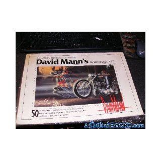The Artist's Choice Collection of David Mann's Motorcycle Art: 50 Masterpieces Hand Picked By Artist, David Mann, Commemorating 25 Years of Biker Folklore from the Archives of Easyriders Magazine: David; Ball, Keith R. Mann: Books