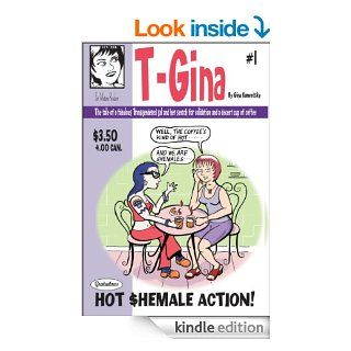 "T Gina #1   ""Gratuitous Hot Shemale Action"" Comic Book eBook: Gina Kamentsky, Kate Bornstein: Kindle Store"
