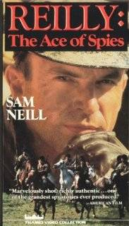 Reilly   The Ace of Spies [VHS] Sam Neill, Michael Bryant, Norman Rodway, Tom Bell, Hugh Fraser, Jeananne Crowley, Clive Merrison, Leo McKern, Peter Egan, Brian Protheroe, Malcolm Terris, Laura Davenport, Johnny Goodman Movies & TV
