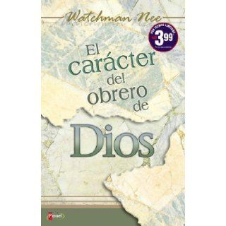 El Car�cter del obrero de Dios (Spanish Edition): Watchman Nee: 9789875571181: Books