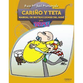 Carino y Teta. Manual de instrucciones del Bebe (Para Torpes / for Dummies) (Spanish Edition): Rosa Maria Jove Montanyola: 9788441528611: Books