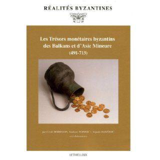 Les Trésors monétaires byzantins des Balkans et d'Asie Mineure (491 713) (French Edition): Collectif: 9782283604656: Books
