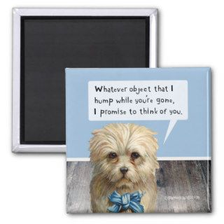 "Dog ""Hump While You're Gone"" Refrigerator Magnet"