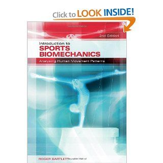 St Mary's BSc Sports Science Bundle Physiology and Biomechanics Introduction to Sports Biomechanics Analysing Human Movement Patterns (9780415339940) Roger Bartlett Books