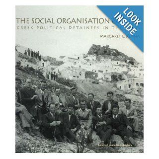 The Social Organization of Exile Greek Political Detainees in the 1930s (9789058231437) Margaret E. Kenna Books