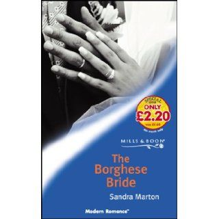 The Borghese Bride (modern Romance) Sandra Marton 9780263832471 Books