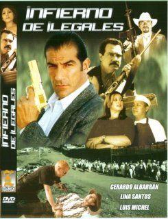 Infierno De Ilegales: Gerardo Albarran, Lina Santos, Luis Michel, Maria: Movies & TV