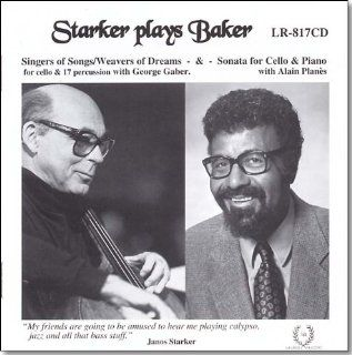 Starker Plays Baker Singers of Songs/Weavers of Dreams & Sonata for Cello & Piano Music