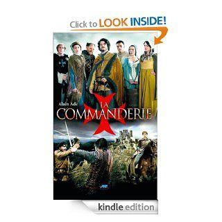 La Commanderie (Roman historique) (French Edition) eBook Alain Ade Kindle Store