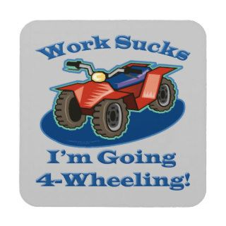 ATV Four Wheeler Im Going 4 Wheeling Work Sucks Drink Coasters