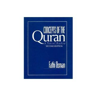 Concepts of the Quran: A topical reading (Second Edition): Fathi Osman: 9781881504412: Books