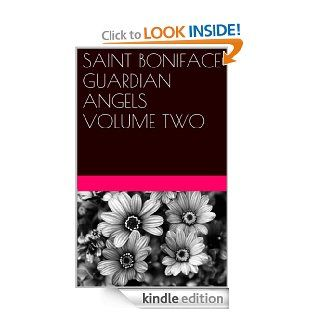SAINT BONIFACE GUARDIAN ANGELS VOLUME TWO eBook: MARGO SNYDER: Kindle Store