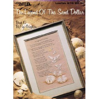 The Legend Of The Sand Dollar Book 10 By Figi Graphics Cross Stitch Patterns By Leisure Arts Leaflet 876: Figi Graphics: 0028906008760: Books