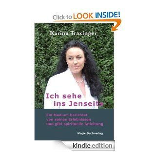 Ich sehe ins Jenseits (German Edition) eBook: Karina Traxinger: Kindle Store