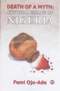 Death of a Myth Critical Essays on Nigeria (9780865437906) Femi Ojo Ade Books
