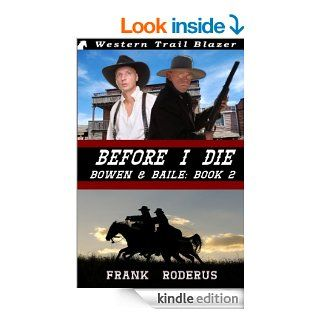 Before I Die: Bowen & Baile Book 2 eBook: Frank Roderus: Kindle Store