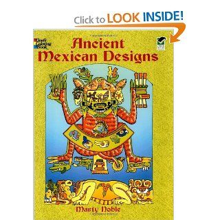 Ancient Mexican Designs (Dover Design Coloring Books) Marty Noble 9780486436333 Books