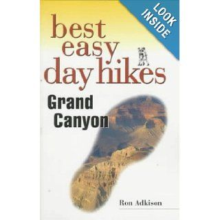 Best Easy Day Hikes Grand Canyon (Best Easy Day Hikes Series) Ron Adkison 9781560446033 Books
