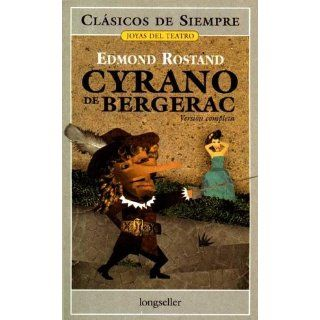 Cyrano De Bergerac (Clasicos De Siempre / Always Classics) (Spanish Edition) Edmond Rostand, Antonio Tulian, Nerio Tello 9789875504707 Books
