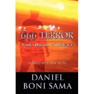 666 Terror: The Real Threat: Daniel Boni Sama: 9781448949793: Books
