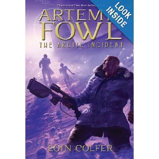 Artemis Fowl: The Arctic Incident (Book 2): Eoin Colfer: 9781423124542: Books