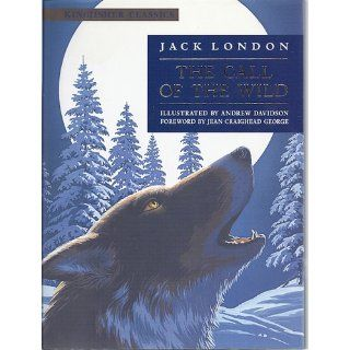 The Call of the Wild (Kingfisher Classics): Jack London, Andrew Davidson, Jean Craighead George: 0046442454933: Books