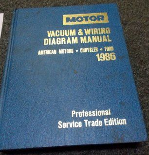 Motor 1986 American Motors, Chrysler and Ford Vacuum and Wiring Diagram Manual (Motor Chrysler/Eagle/Jeep Ford Motor Company Wiring Diagram Manual Professional Service Trade Edition): Michael J. Kromida: 9780878516407: Books