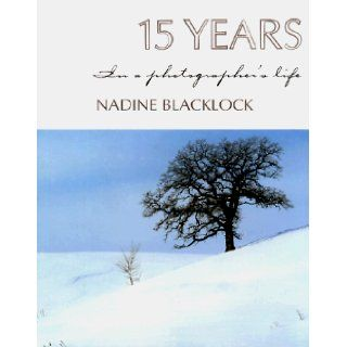 15 Years in a Photographer's Life (9780963499172): Nadine Blacklock: Books