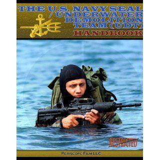 The U.S. Navy SEAL / Underwater Demolition Team (UDT) Handbook LTJG USNR T. Dunne, PTC W.B. Humes, YN1 N.L. Dufault 9781937684822 Books