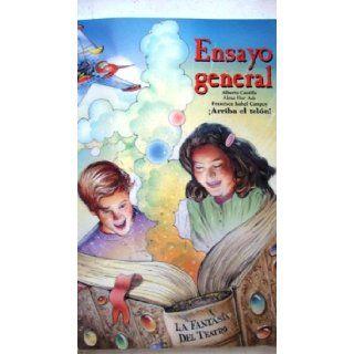 Ensayo General: Arriba El Telon: Alma Flor Ada, Alberto Castilla, Francisca Isabel Campoy: 9780153070242: Books