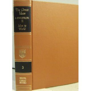 The Great Ideas, volume 2 A Syntopicon of Great Books of the Western World. Great Books of the Western World, Volume 3 Books